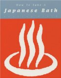 How to Take a Japanese Bath by Leonard Koren